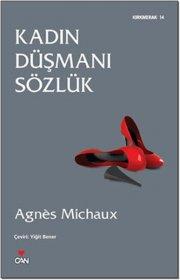 Kadın Düşmanı Sözlük - Agnes Michaux