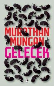Gelecek - Murathan Mungan