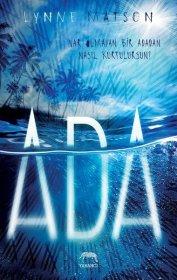 Ada - Var Olmayan Bir Adadan Nasıl Kurtulursun -  Lynne Matson