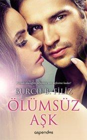 Ölümsüz Aşk - Burcu B. Filiz
