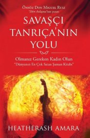 Savaşçı Tanrıça'nın Yolu - The Path of the Warrior Goddess - Heatherash Amara