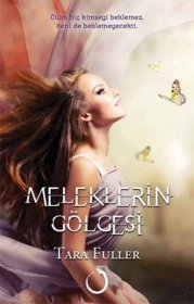 Meleklerin Gölgesi - The Shadows of the Angels - Tara Fuller