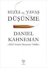Hızlı ve Yavaş Düşünme - Fast and Slow Thinking - Daniel Kahneman