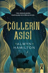 Çöllerin Asisi - The Apostle of the Desert - Alwyn Hamilton
